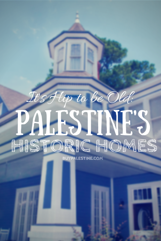 It's Hip to be Old- Palestine's Historic Homes TX