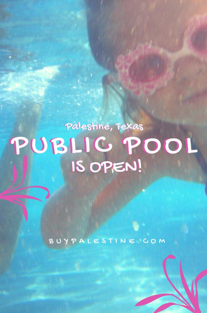 Palestine TX Public Pool is Open! - PALESTINE TX Public pool passes