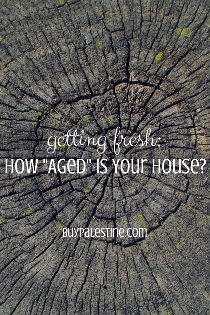 getting fresh how aged is your house
