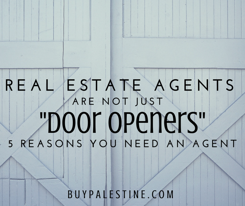 """Reasons You Need a Real Estate Agent - Real Estate Agents Are Not Just """"Door Openers"""""""