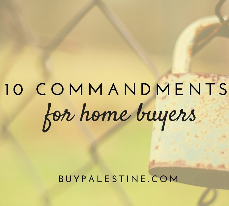 10 Commandments for Home Buyers (before you close on your house!)