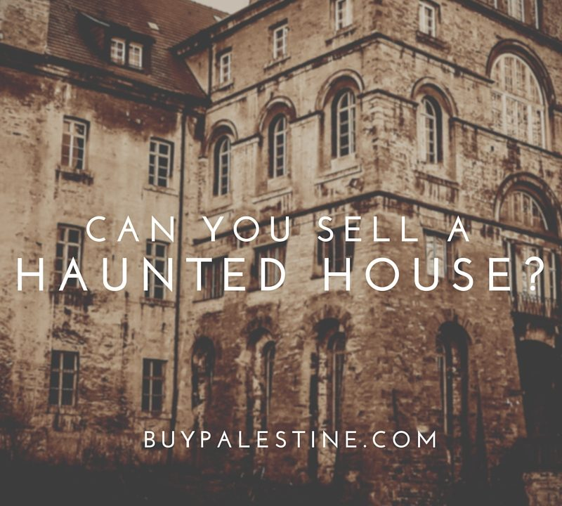 Can you sell a haunted house