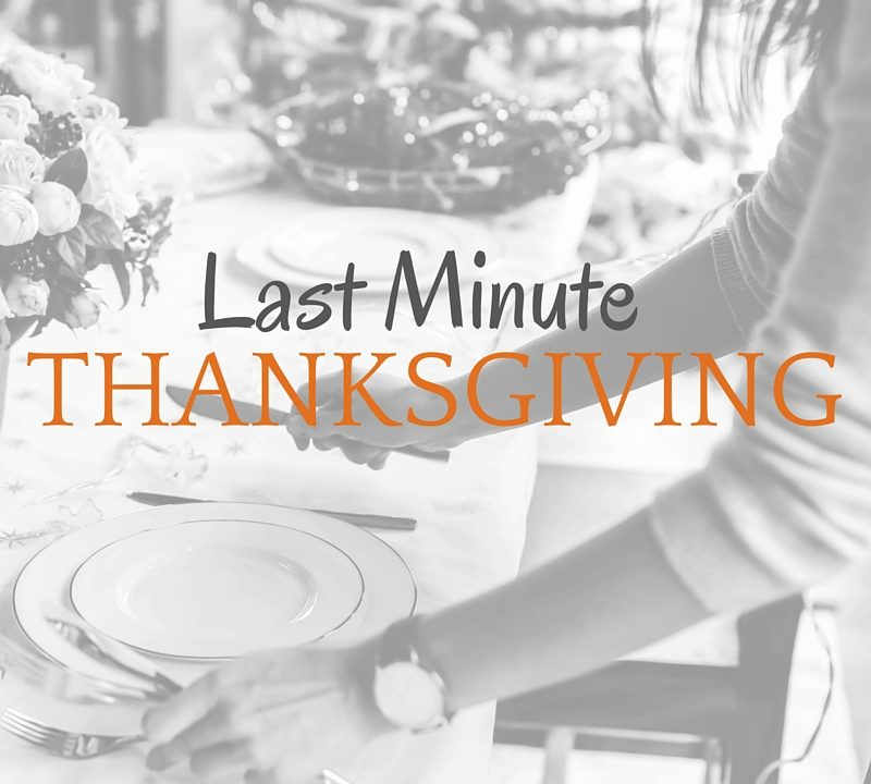 LAST MINUTE THANKSGIVING