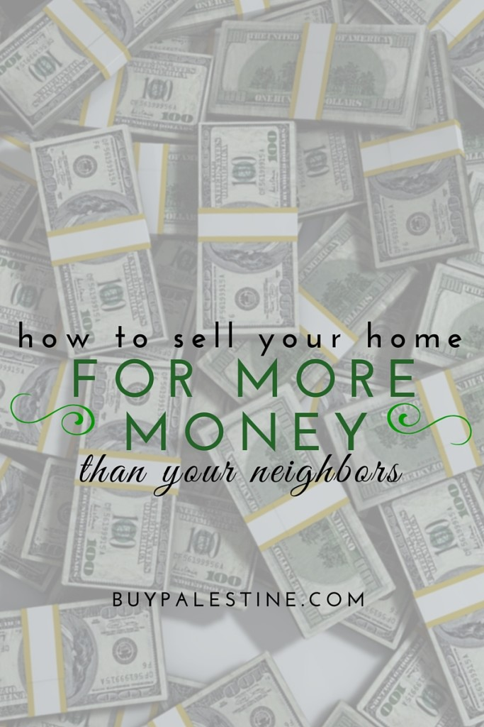 How to Sell your Home for More than your Neighbor's