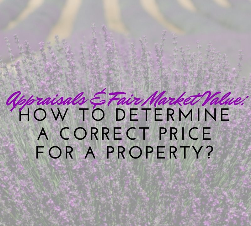 Appraisals and Fair Market Value: How to Determine a Correct Price for a Property?