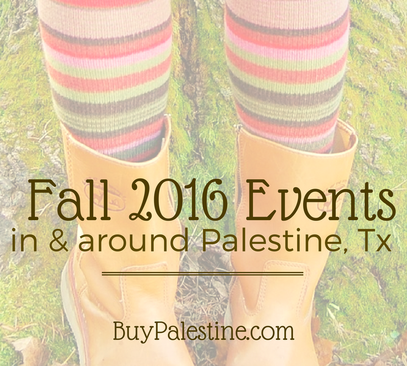 Fall 2016 Events in Palestine, TX (and surrounding areas)