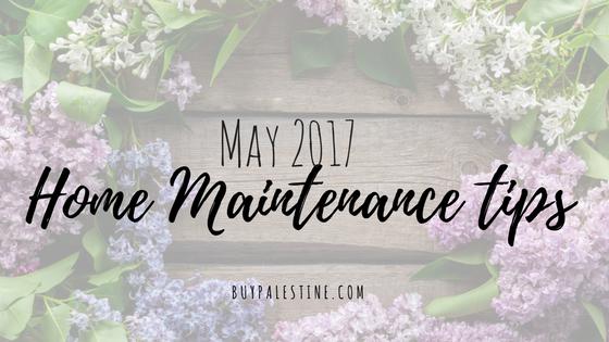 May 2017 Home Maintenance Tips