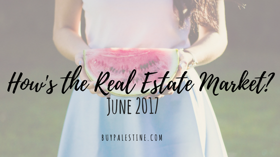 How's the Real Estate Market? – June 2017 Market Report