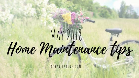 May 2018 Home Maintenance Tips