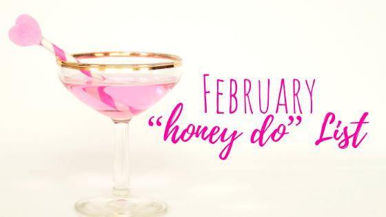 "February Home ""Honey Do"" List"