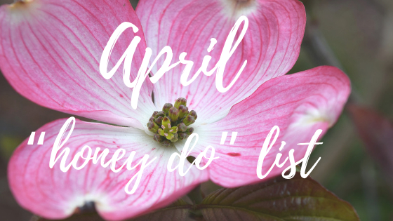 """April """"Honey Do"""" List for Your East Texas Home"""