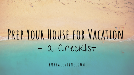 Prep Your House for Vacation – A Checklist